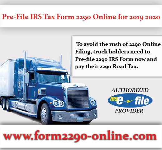 Pre-File IRS Tax Form 2290 Online for 2019 2020