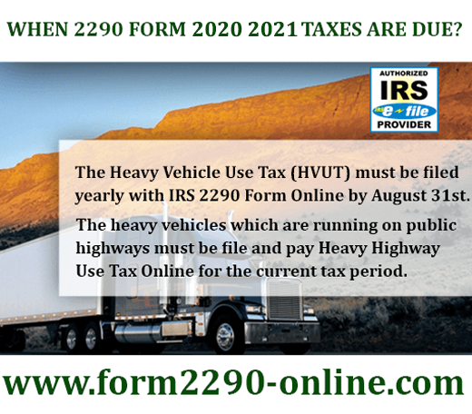 When 2290 Form 2020 2021 Taxes are Due